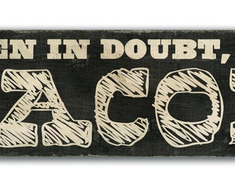 When in Doubt, Add Bacon, Sign, Print to Wood, Print on Wood Sign
