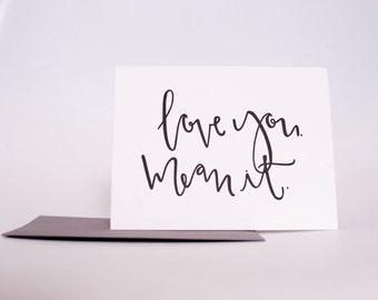 Letterpress Card // Love You Mean It