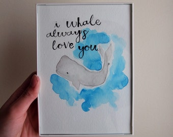 I whale always love you 5x7 Original Watercolor