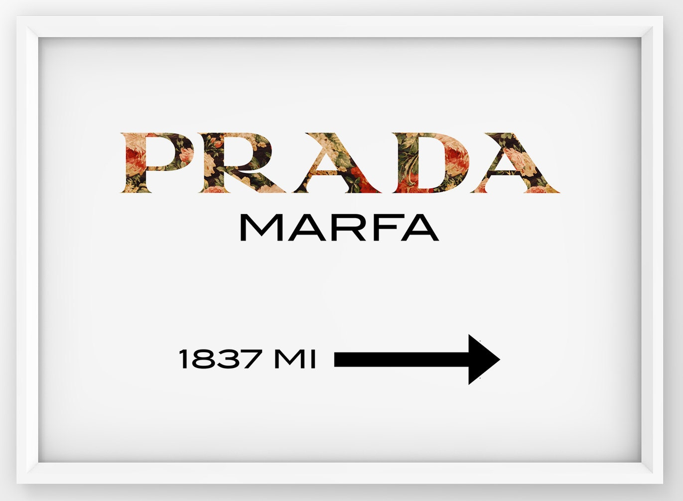 floral prada marfa sign prada marfa print prada logo poster. Black Bedroom Furniture Sets. Home Design Ideas
