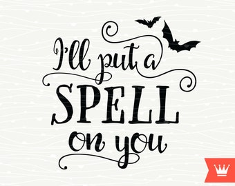 I Put A Spell On You SVG Halloween Decal Cutting File, Witch Hat Bat Spider Shirt Transfer, Cut File for Cricut Explore, Silhouette Cameo