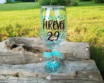 Forever 29 wine glass, 30th Birthday wine glass, funny 30th Birthday wineglass, Dirty 30 wine glass
