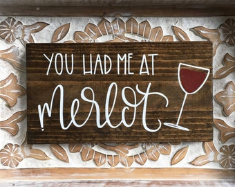 You Had Me At Merlot - Wood Sign | Custom Wood Sign | Wine Decor | Merlot | Wine Sign | Bar Sign | Hand Painted Sign
