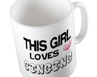 This Girl loves SINGING Mug