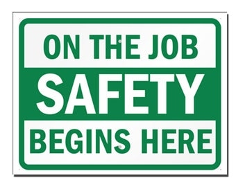 On the job safety begins here Safety Sign