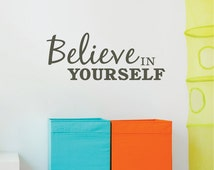 Believe in Yourself Decal, Motivational Wall Decal, Motivational Wall Decals, Inspirational Wall Decal, Inspirational Wall Decals 0047