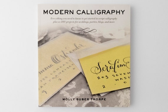Modern Calligraphy Instruction Book By Molly Suber Thorpe