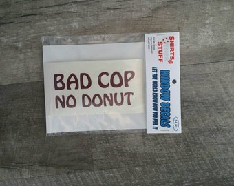 Window Decal: Bad Cop No Donut