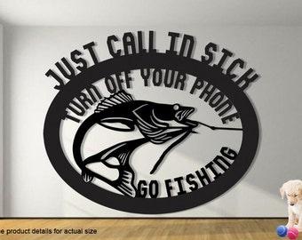 Metal Wall Art - Just Call In Sick - Turn Off Your Phone - Go Fishing Sign - Walleye - Steel Wall Art