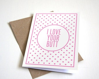 I Love Your Butt Greeting Card - Pretty in Pink Polka Dot Design - Customizable - 4.5X6.25 Inch card