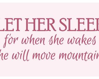 Let Her Sleep Wall Decal - Let Her Sleep for When She Wakes - Girls Bedroom Decor - Girls Room Decor - Nursery Decor - College Dorm Decorati