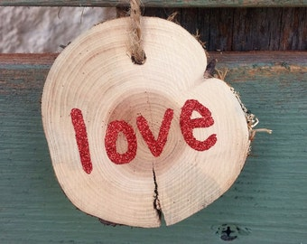 Rustic Log Slice Christmas Ornament; Love Ornament