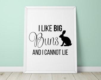 Art Print - I Like Big Buns And I Cannot Lie