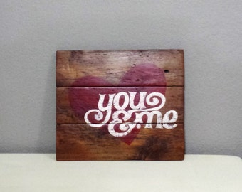 You & Me with Heart, Reclaimed Wood Sign, Distressed, Antique White, Rustic, Home Decor