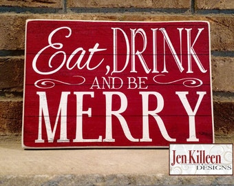 Eat Drink and Be Merry/ Wood Sign/ Christmas Decor/ Holiday Art/ Christmas Wood Sign