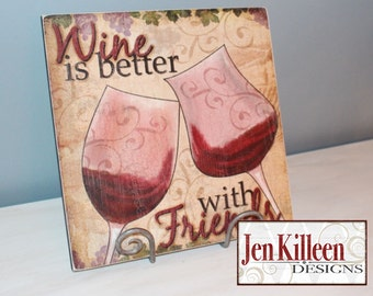 """Wine Sign / """"Wine is Better With Friends"""" / Wine Wood Sign / Wine Themed Gift"""