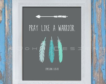 Pray Like A Warrior- scripture art print. Instant digital download!