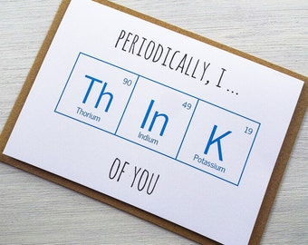 Periodically, I Think of You Card