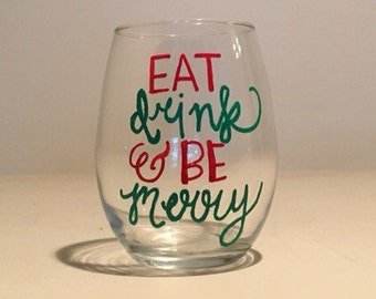 Eat Drink and Be Merry handpainted stemless wine glass