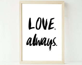 Love always quote artwork print up to extra large A1