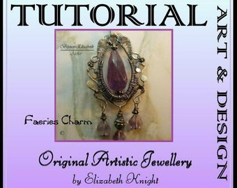 Faeries Charm Pendant Step-by Step-Tutorial Wire Wrapping Instant Download