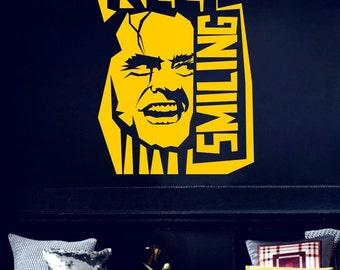 Keep Smiling Wall Decal - Nicholson Actor - Funny Deko - Wall Sticker Wall-Art - Shocker Styling Horror Movie - Vinyl cut