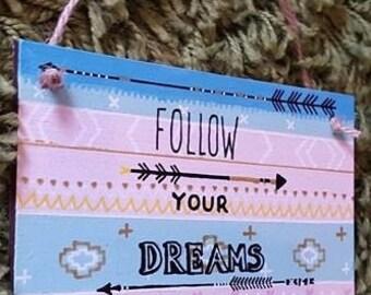 Follow Your Dreams Hanging Plaque 15 x 8 cm