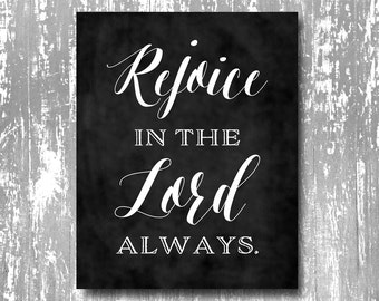 Rejoice in the Lord always printable, Rejoice in the Lord art, Christian printable, Bible verse printable, Scripture printable
