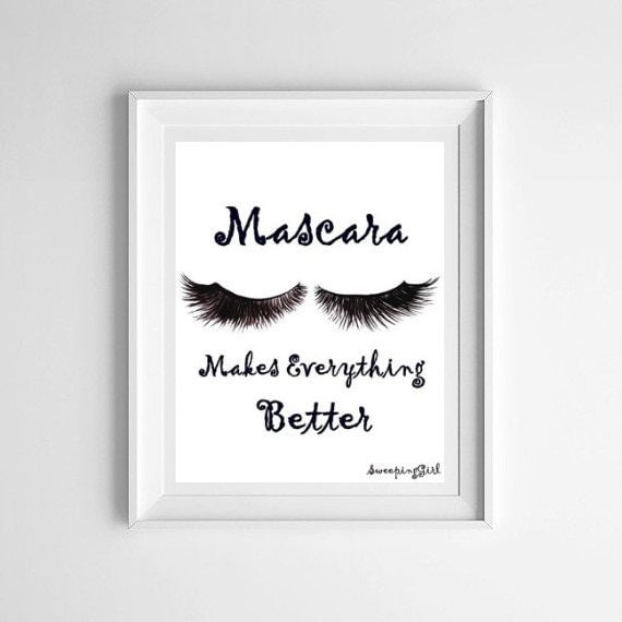 Mascara Quotes Brilliant Mascara Makes Everything Better Makeup Quotes Art Word Decal