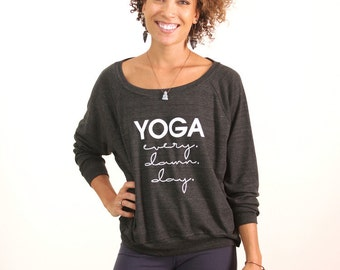 Yoga Every Damn Day Pullover