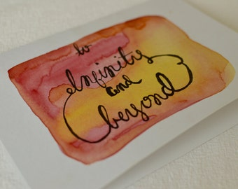 To Infinity and Beyond - Watercolor Calligraphy Card