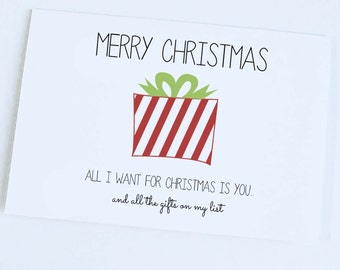 Funny Christmas Card - All I Want Is Gifts