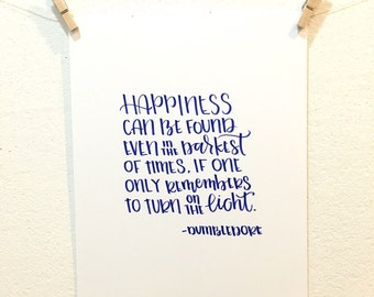 Happiness - Hand-Lettered Quote by Dumbledore, Harry Potter