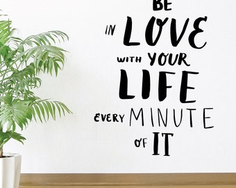 Be In Love | Quotes Words Inspirational Motivational Goals Life Office Gym Café | Removable Vinyl Wall Sticker