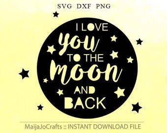 Quotes for Kids Baby SVG Files To the Moon and Back SVG Sayings SVG Files for Cricut Heat Transfer Vinyl Designs Cricut downloads Nursery