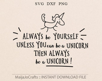 Always be Yourself svg Unicorn Cricut downloads Cricut designs Unicorn Svg DXF files Clipart Png svg files for cricut Svg files sayings