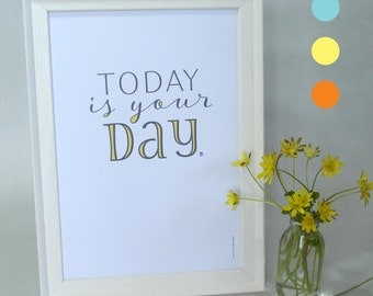 Wall Art Typographical Print 'Today Is Your Day' (A4 white linen embossed card, for home or office)