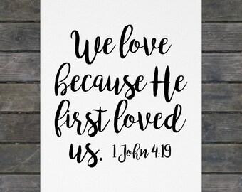 1 John 4:19 8x10 Canvas
