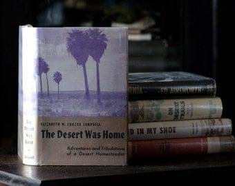 The Desert Was Home, Elizabeth W. Crozer Campbell, Westernlore Press, 1961