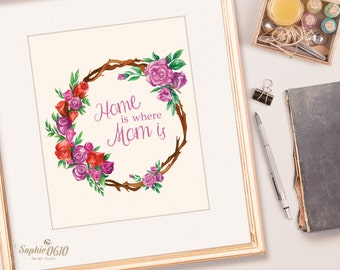 "Mother's day gift, printable floral wreath poster ""Home is where Mom is"", instant download"