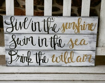 Live in the sunshine...