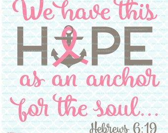 Hope is an Anchor svg Breast Cancer svg Cancer Survivor svg Breast Cancer Awareness svg Pink svg Fight for the Cure svg dxf eps jpg files