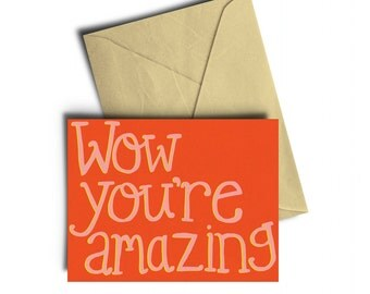 Wow You're Amazing Greeting Card