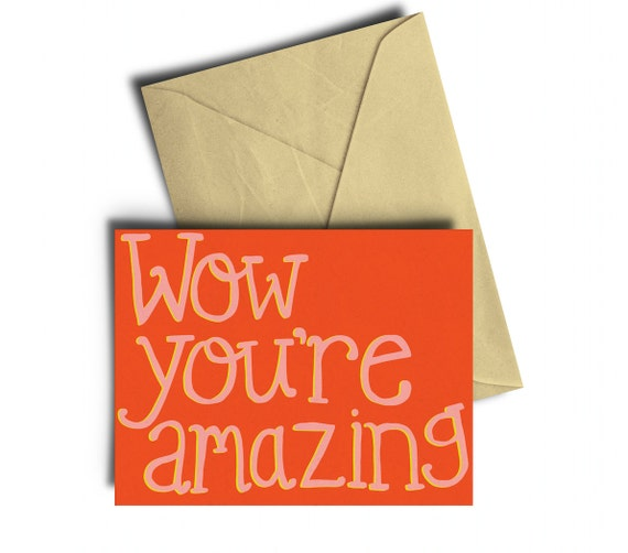 You Re Amazing: Wow You're Amazing Greeting Card