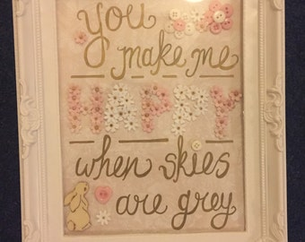 You make me Happy when Skies are grey. Quote shabby chic girls frame.