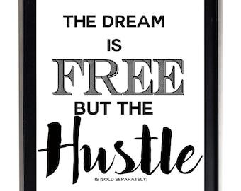 Dream is Free Hustle Sold Sparately Art Print Matte Print Poster 16 x 20 Splatter