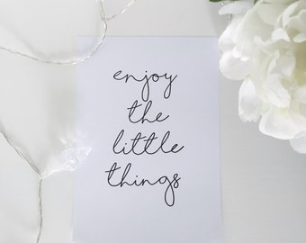 Quote Print - Enjoy the little things