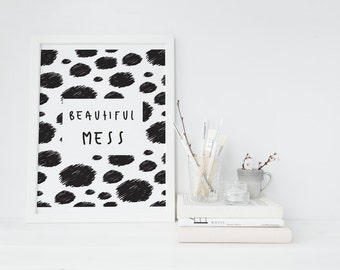 Beautiful Mess - Printable Art - Typography Art - Print Black and White