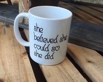 She Believed She Could So She Did Coffee Mug   Tea Cup   Coffee Mugs   Mug   She Believed   Believe   Custom Mug  