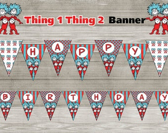 Instand DL -Thing 1 Thing 2 Dr. Seuss Happy Birthday Banner Printable-  Printable (NON Personalized)